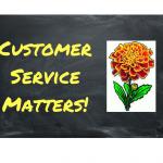 Customer Service Matters!